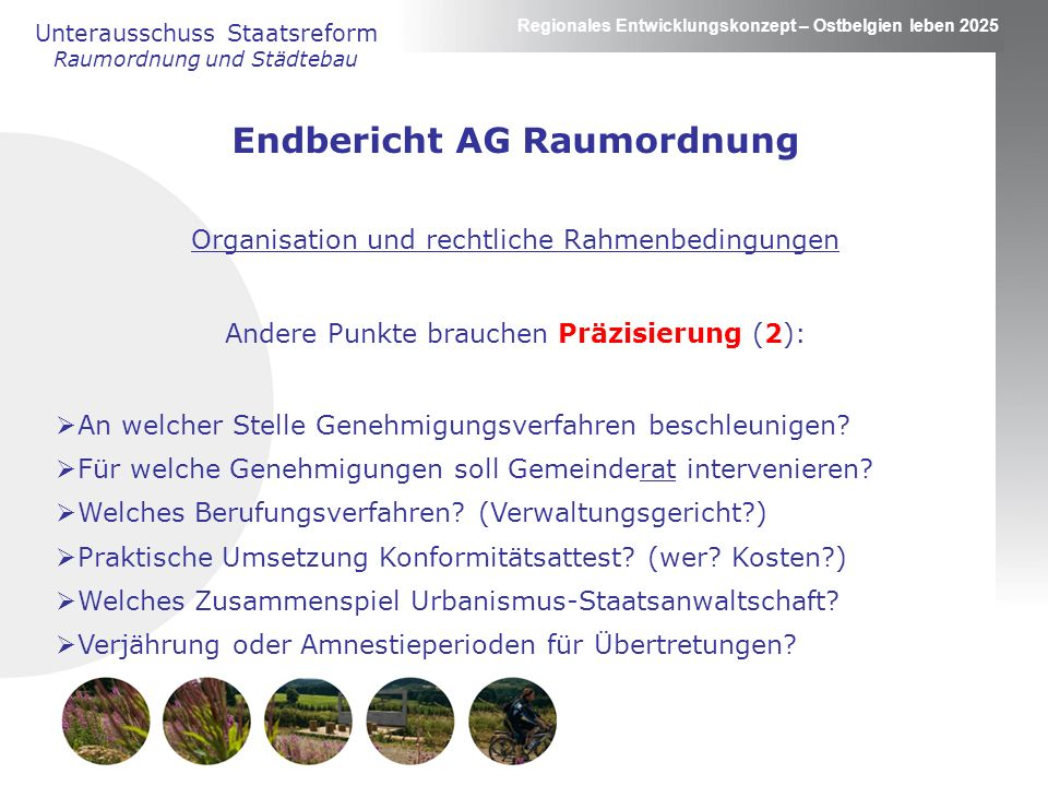 Regionales Entwicklungskonzept – Ostbelgien leben 2025 Unterausschuss Staatsreform Raumordnung und Städtebau Vielen Dank für Ihre Mitarbeit