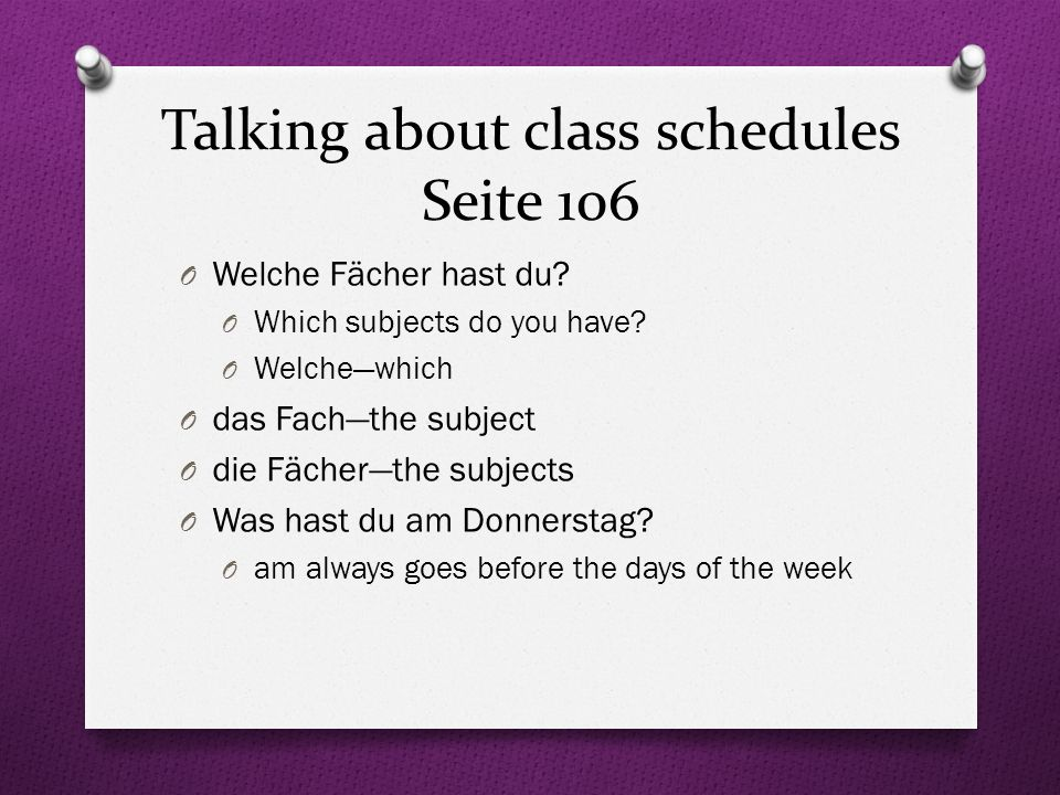 Seite 105 Übung 6 O Look at Alexs and Sinas class schedule and try to answer the questions in German