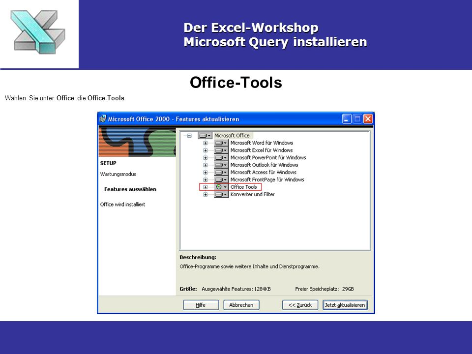 Microsoft Query Der Excel-Workshop Microsoft Query installieren Wählen Sie Microsoft Query.