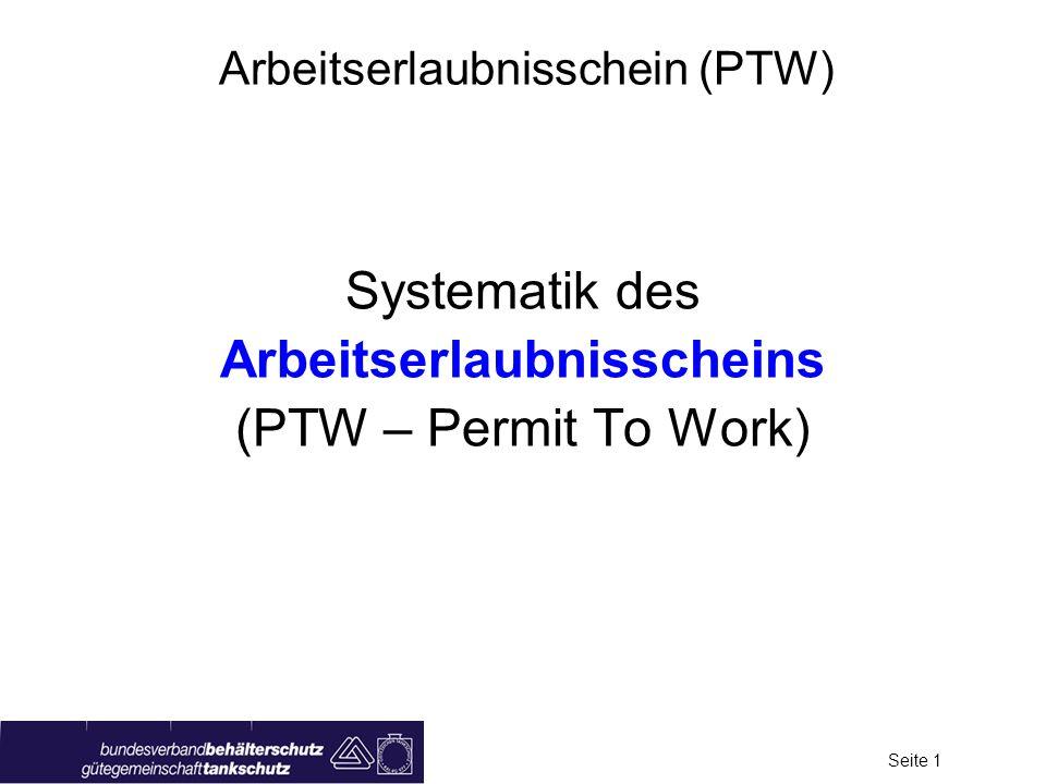 Seite 1 Arbeitserlaubnisschein (PTW) Systematik des Arbeitserlaubnisscheins (PTW – Permit To Work)