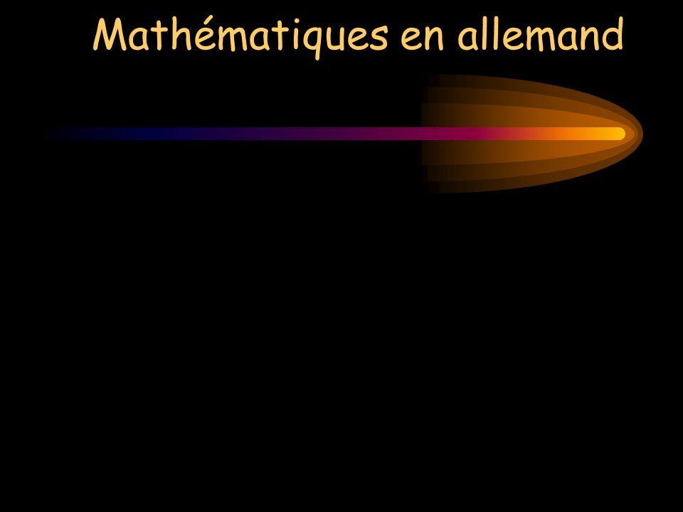 Mathématiques en allemand Alles sollte so einfach wie möglich gemacht werden, aber nicht einfacher. Albert Einstein