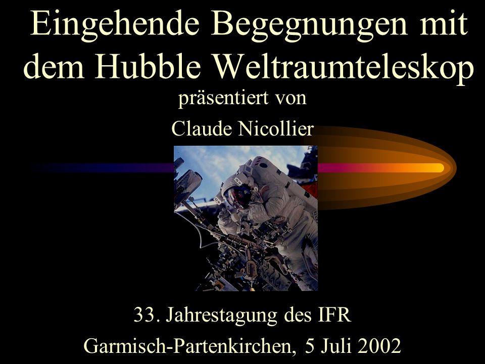 Eingehende Begegnungen mit dem Hubble Weltraumteleskop präsentiert von Claude Nicollier 33.