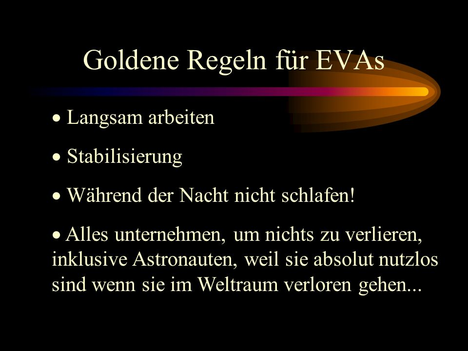 Goldene Regeln für EVAs Stabilisierung Während der Nacht nicht schlafen.