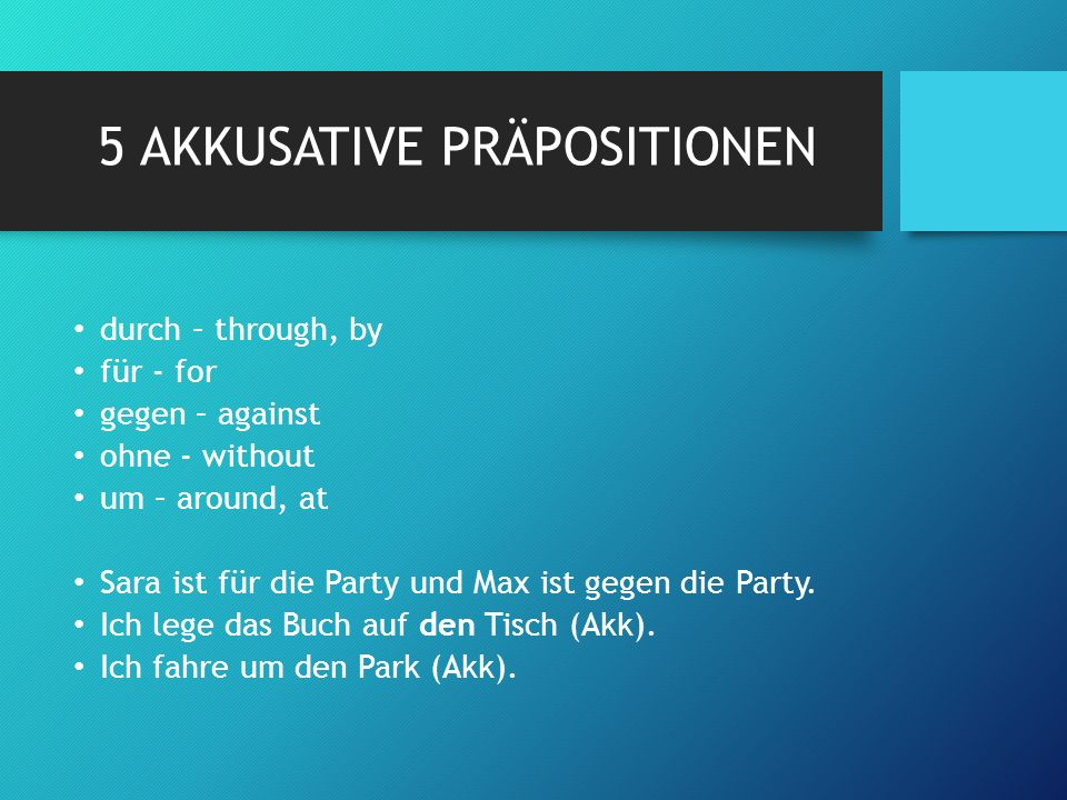 8 Dativ Präpositionen aus – from, out of ausser - except bei – at, near mit- with von- from, by nach – after, to seit – since, for zu – to, at