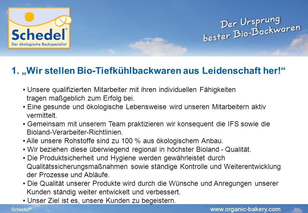 Schedel ® www.organic-bakery.com 2.Unsere Philosophie: Wir sind besser.