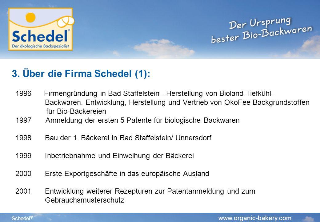 Schedel ® www.organic-bakery.com 3.