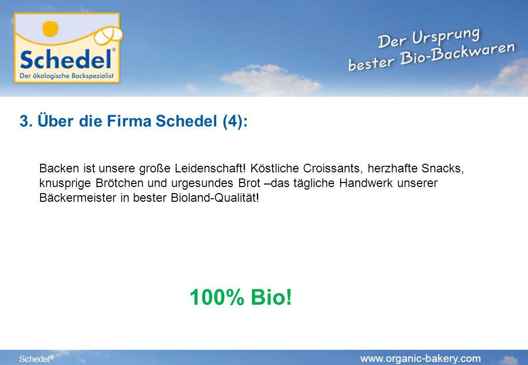 Schedel ® www.organic-bakery.com 4.