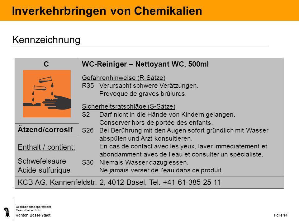 Kanton Basel-Stadt Gesundheitsdepartement Gesundheitsschutz Folie 15 Inverkehrbringen von Chemikalien Verpackung Grundsatz: Bei der Lagerung und beim Transport keine Gefahr für Mensch und Umwelt.