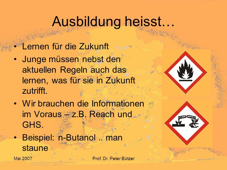 Mai 2007Prof. Dr. Peter Bützer Essigsäure 100% Heute Morgen