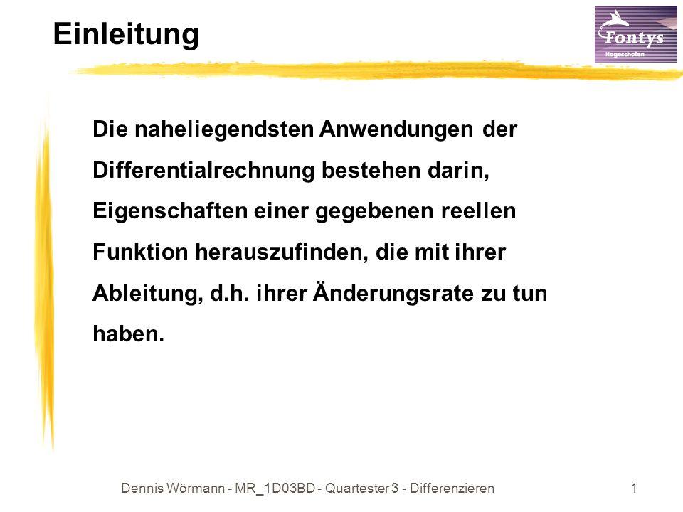 Dennis Wörmann - MR_1D03BD - Quartester 3 - Differenzieren2 Übersicht Wie lautet ihr Definitionsbereich.
