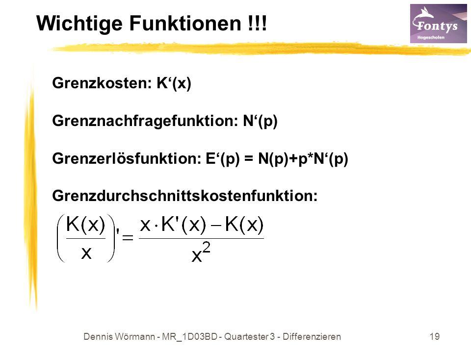 Dennis Wörmann - MR_1D03BD - Quartester 3 - Differenzieren20 Beispiel Gegeben Kostenfunktion K(x) = (x-2) 3 +10 Grenzkostenfkt.