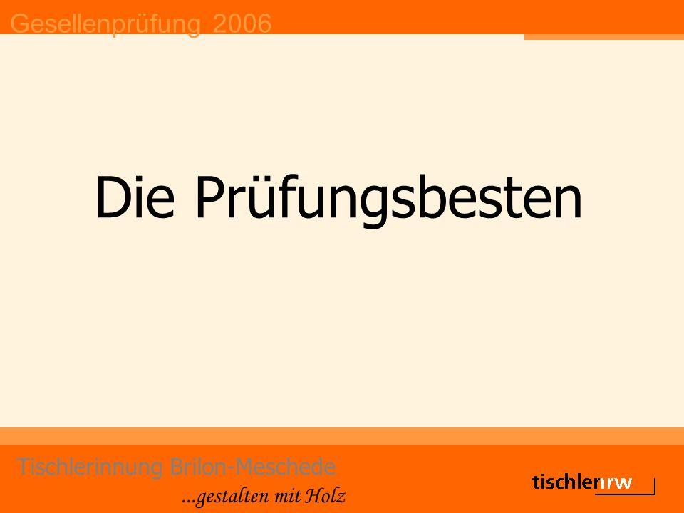 Gesellenprüfung 2006 Tischlerinnung Brilon-Meschede...gestalten mit Holz Betrieb: Biermann GmbH GESELLE: Jens Kuhlmann 3.
