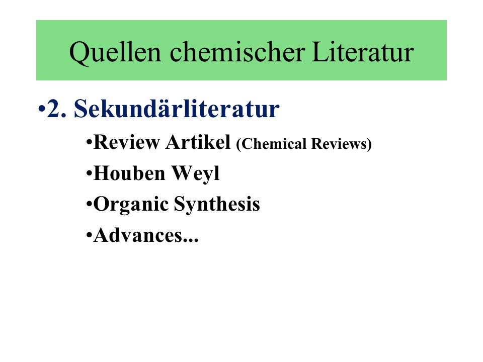 3. Referatenorgane Chemical Abstracts http://info.cas.org/ Beilstein Science Citation Index (SCI)