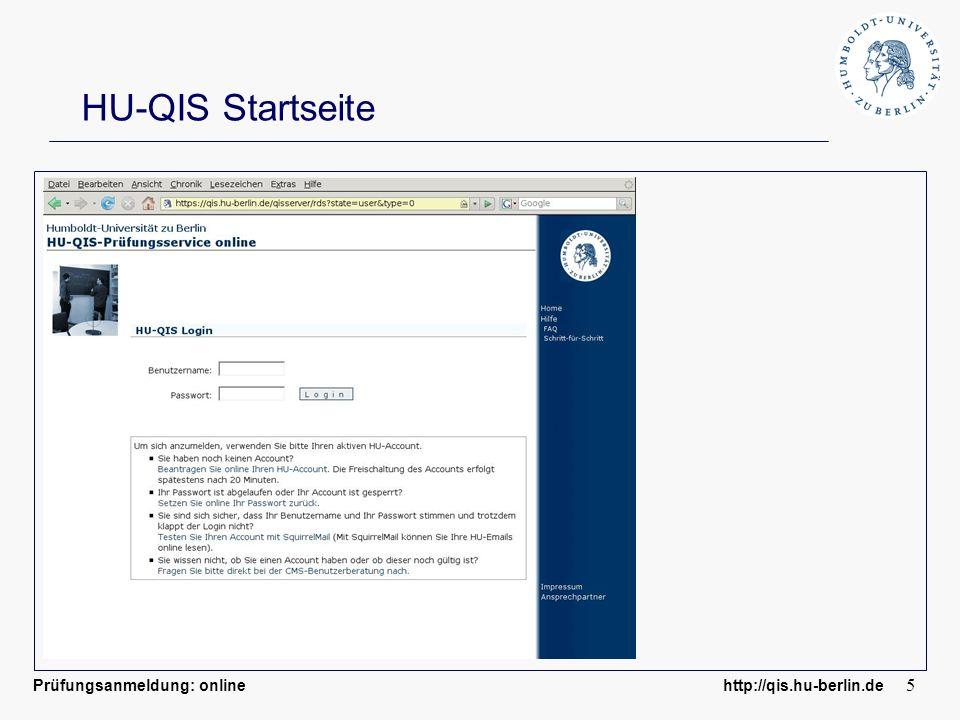 Prüfungsanmeldung: online http://qis.hu-berlin.de 6 HU-QIS Anmeldung zur Prüfung (1)