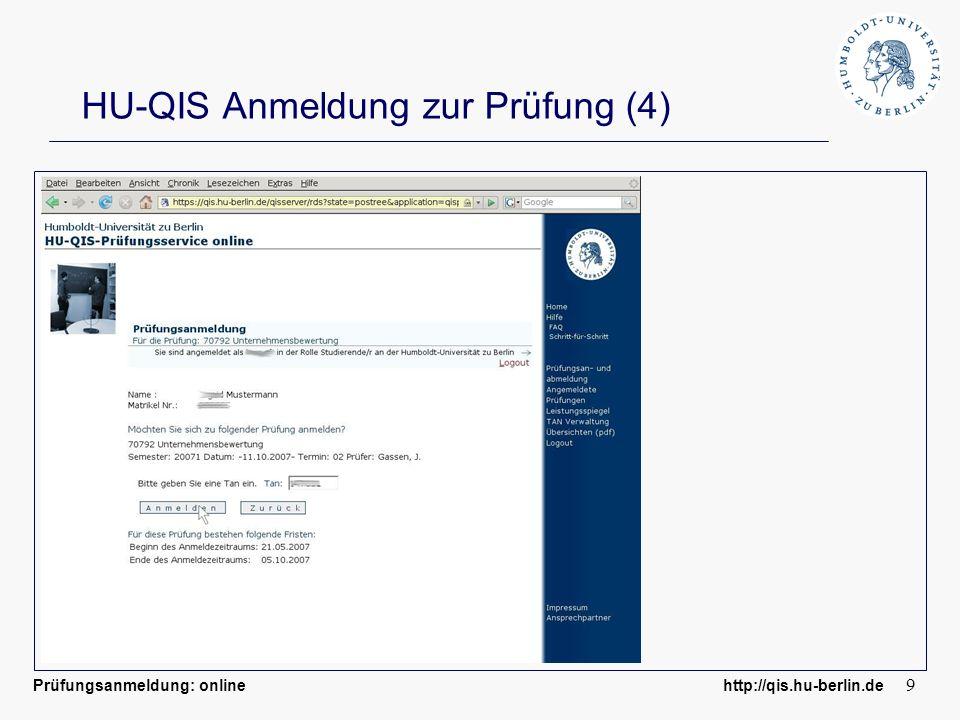 Prüfungsanmeldung: online http://qis.hu-berlin.de 10 HU-QIS Anmeldung zur Prüfung (5)