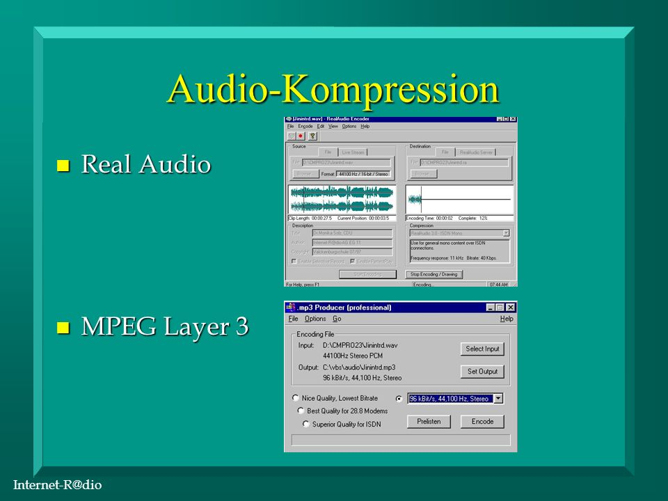 Internet-R@dio Einsatz im Unterricht n Internetanschluß n PCs mit Soundkarte n Browser n Player für Real Audio n Player für MPEG Layer 3