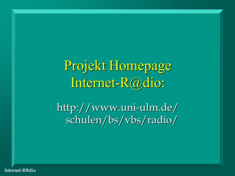 Internet-R@dio Ziele des Projekts n Produktion von Rundfunksendungen n Sendung im lokalen Rundfunk n Präsentation im Internet