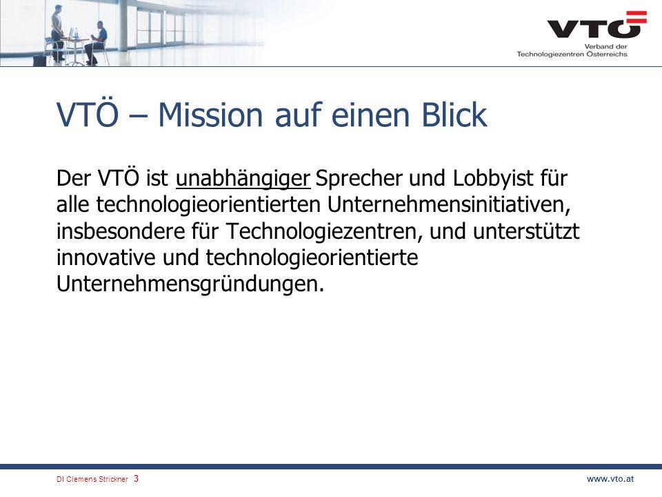DI Clemens Strickner.4www.vto.at VTÖ – Mission im Detail Bietet breite Wissens- und Erfahrungsbasis zur nachhaltigen Entwicklung von Impulszentren.