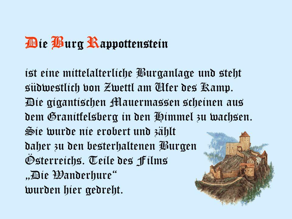 D ie B urg R appottenstein ist eine mittelalterliche Burganlage und steht südwestlich von Zwettl am Ufer des Kamp.