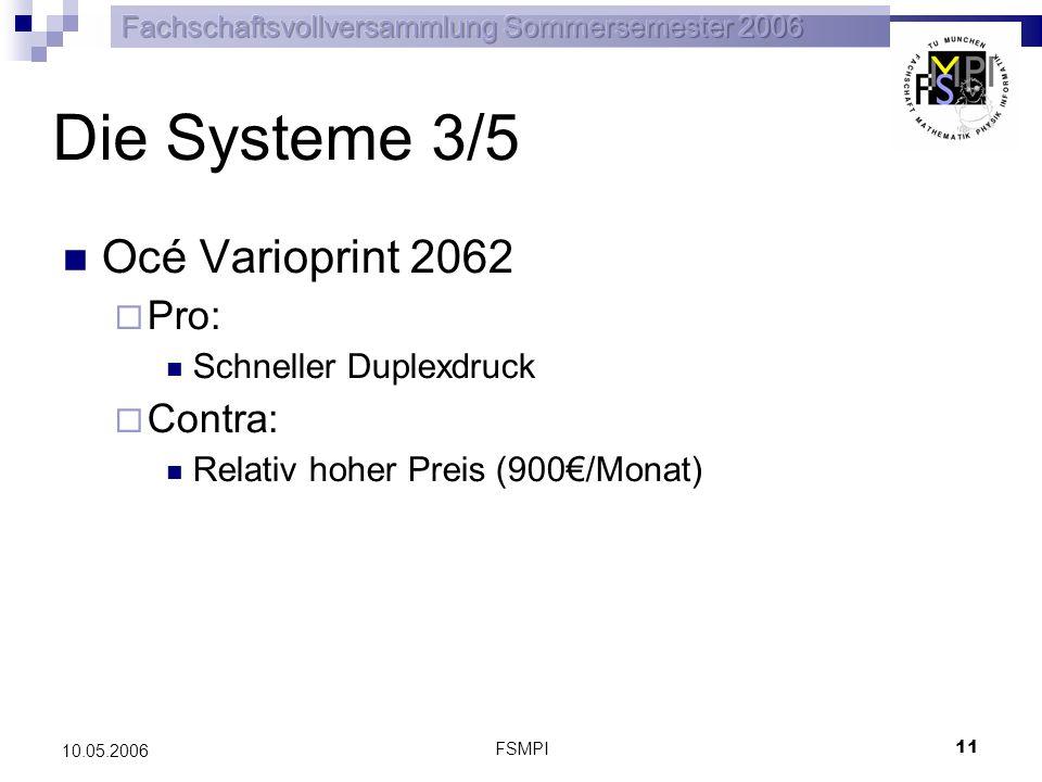 FSMPI 12 10.05.2006 Die Systeme 4/5 Konica Minolta bizhub Pro 920 Pro: Integrierter Broschürenbinder Contra: Relativ hoher Preis (900/Monat)