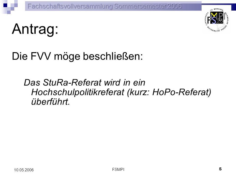 FSMPI 6 10.05.2006 Finanzantrag: Druckmaschine Meinungsbild: Akzeptanz des Skriptenverkaufs Würdest du Skripten/Protokolle etc.