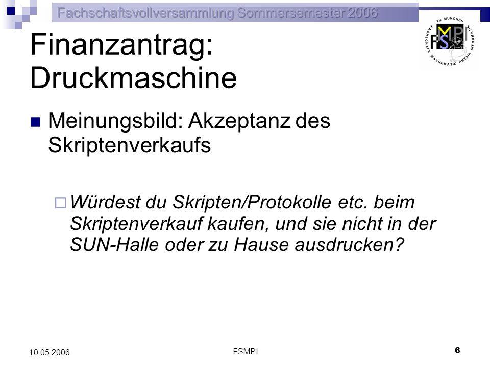 FSMPI 7 10.05.2006 Pläne des Druckreferats 1/2 Anschaffung eines Digitaldrucksystems zur Erzeugung von Skripten Prüfungsprotokollen Umfrage und Umfrageimpulsiv Impulsiv