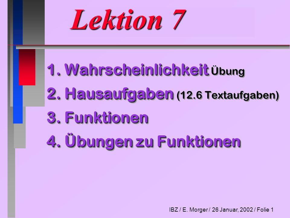 IBZ / E.Morger / 26 Januar, 2002 / Folie 2 Vorschau Teil 2 1.