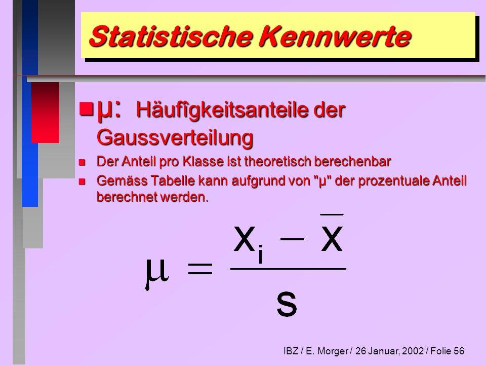 IBZ / E. Morger / 26 Januar, 2002 / Folie 57 Statistische Kennwerte n Einseitige Integralwerte: