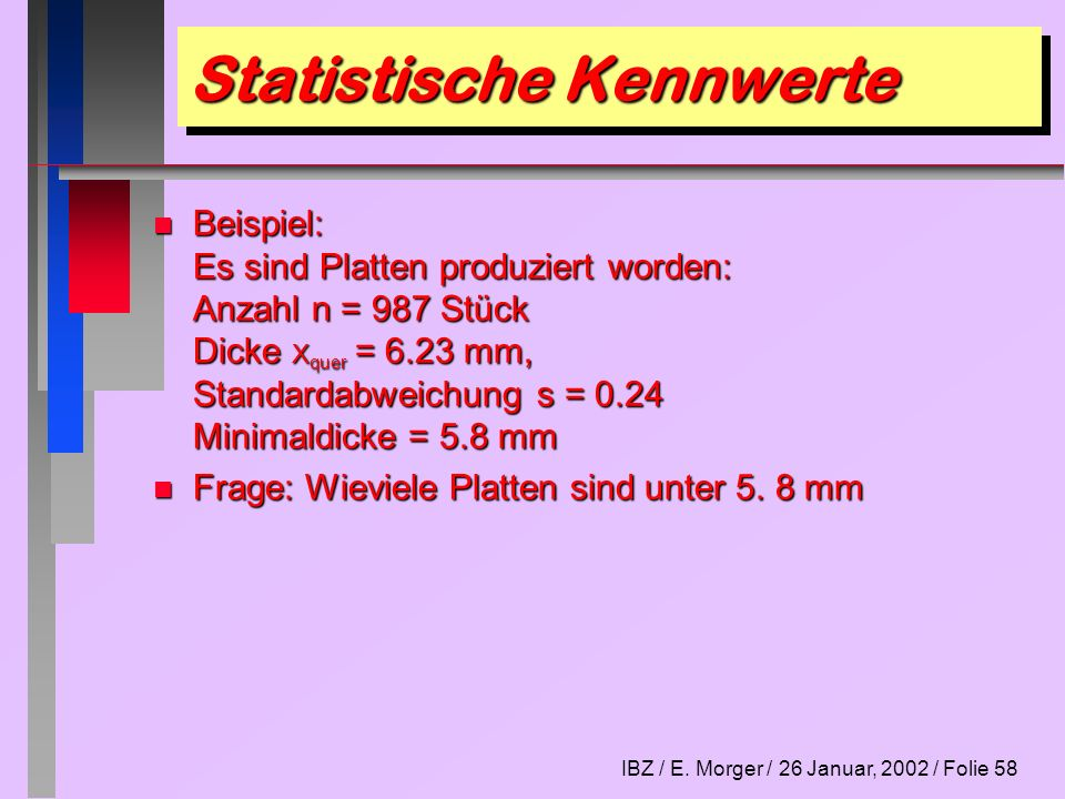 IBZ / E.Morger / 26 Januar, 2002 / Folie 59 Statistische Kennwerte n Lösung: n.