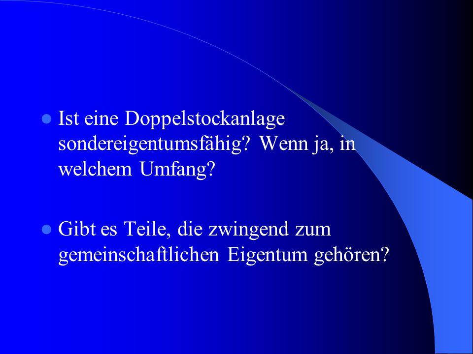 Urteil AG Rosenheim vom 29.05.2008, 9 C 446/08: - Doppelstockgarage kann Sondereigentum sein, nicht aber der einzelne Stellplatz - Hebebühne und Hydraulik sind zwingend Gemeinschaftseigentum