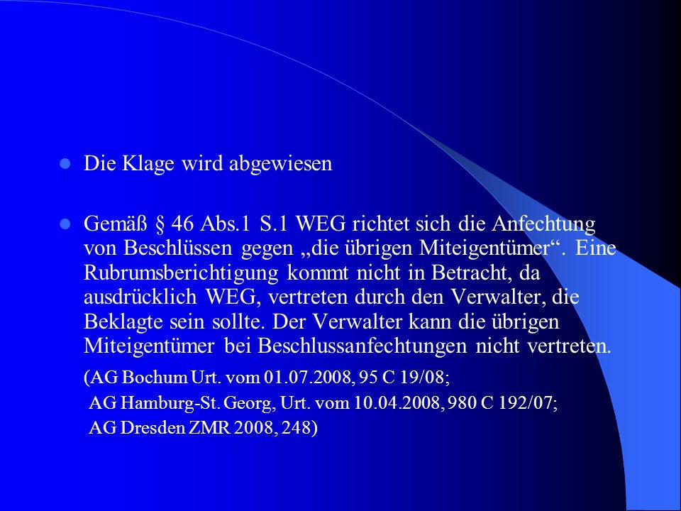 Rechtsansicht LG Düsseldorf Der Sachverhalt läßt erkennen, dass die Gemeinschaft im Sinne von § 10 Abs.6 WEG nicht als Beklagte in Betracht kommt.