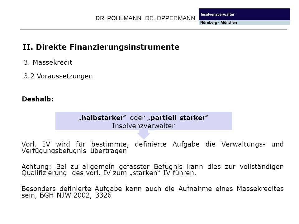 DR.PÖHLMANN · DR. OPPERMANN a) Besicherung durch Schuldner: Erfolgt mit Zustimmung des vorl.