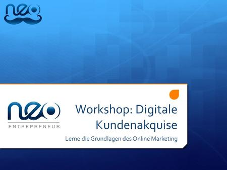 Workshop: Digitale Kundenakquise Lerne die Grundlagen des Online Marketing.