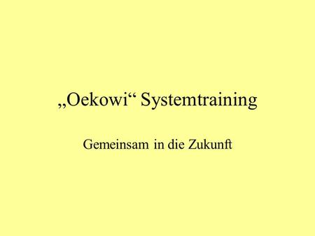 """Oekowi"" Systemtraining"