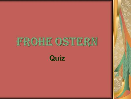 Frohe Ostern Quiz.