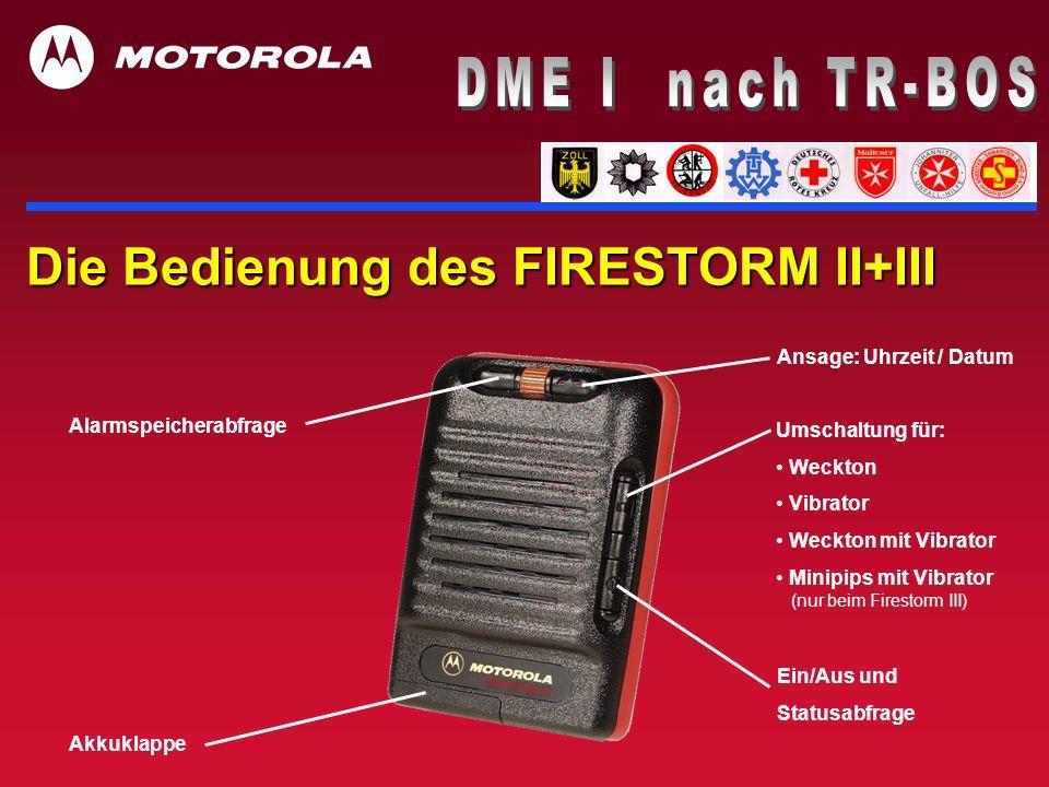 Der neue FIRESTORM III Rote LED: Indikation für Alarm (Flash) und nicht erreichbar (Doppelflash) Grüne LED: Indikation für EIN (Flash) und Akku schwach (Doppelflash)