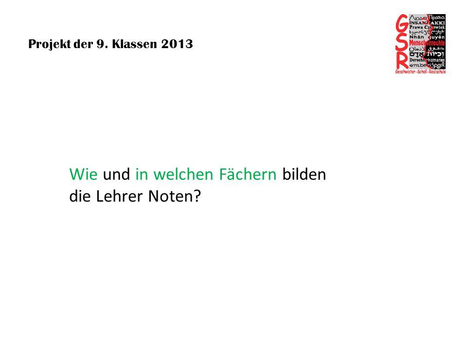 Projekt der 9.Klassen 2013 Teilnote 2 (z.B.