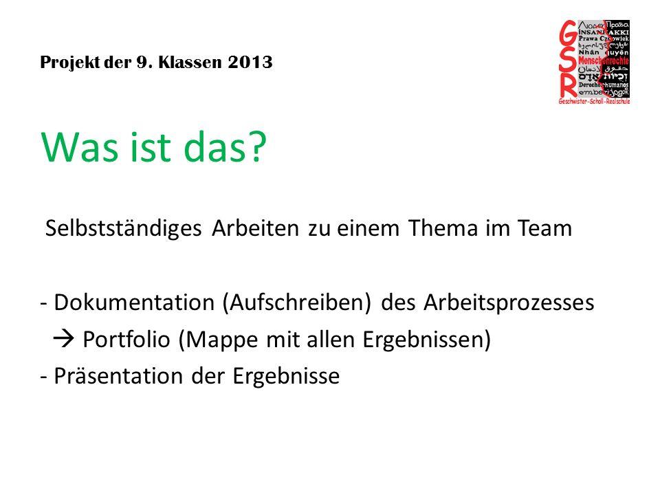 Projekt der 9.Klassen 2013 Wieso. Weshalb. Warum.