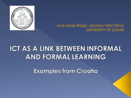 1. INTRODUCTION 2. DIGITAL MATURITY OF CROATIAN SCHOOLS 2.1 Examples of the use of ICT in the Croatian educational system 3. CONCLUSION: VIEW IN THE FUTURE.