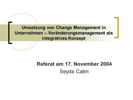 Referat am 17. November 2004 Seyda Calim