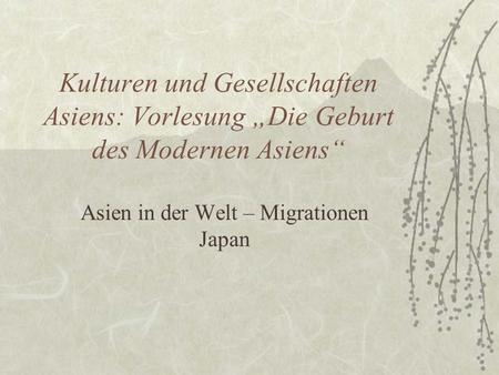 Asien in der Welt – Migrationen Japan