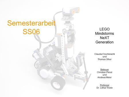 Semesterarbeit SS06 LEGO Mindstorms NeXT Generation