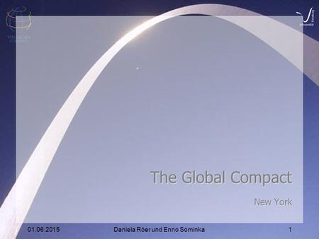 01.06.2015Daniela Röer und Enno Sominka1 The Global Compact New York.