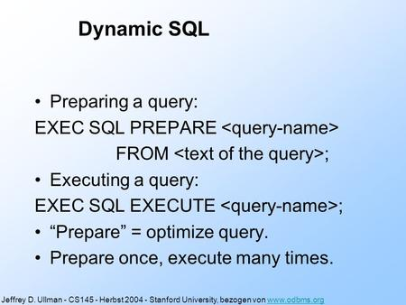 "Dynamic SQL Preparing a query: EXEC SQL PREPARE FROM ; Executing a query: EXEC SQL EXECUTE ; ""Prepare"" = optimize query. Prepare once, execute many times."