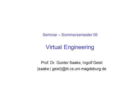 Seminar – Sommersemester 06 Virtual Engineering