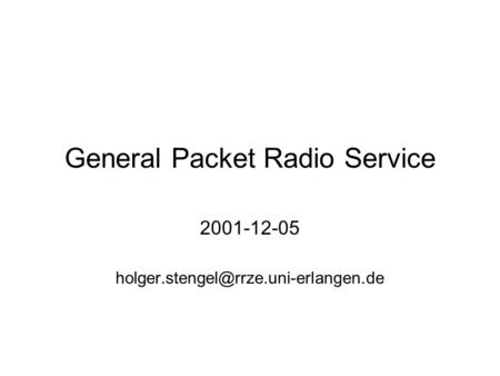 General Packet Radio Service 2001-12-05