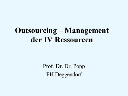 Outsourcing – Management der IV Ressourcen