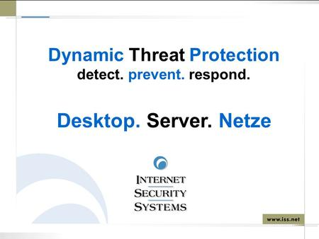 Dynamic Threat Protection detect. prevent. respond. Desktop. Server. Netze.