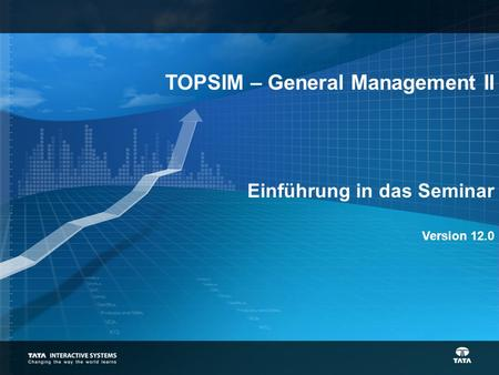 TOPSIM – General Management II Einführung in das Seminar Version 12.0.