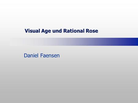 Visual Age und Rational Rose Daniel Faensen. 2 Übersicht  Integration Rational Rose und VisualAge (Forward / Reverse Engineering)  Team-Unterstützung.